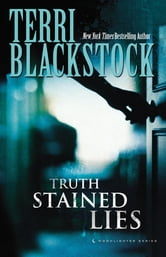 Truth Stained Lies - Truth Stained Lies, Distortion, Twisted Innocence ebook by Terri Blackstock