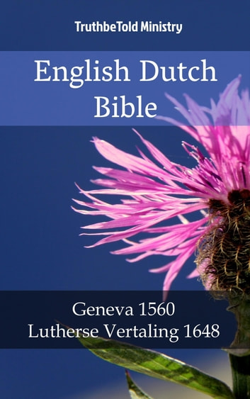 English Dutch Bible №12 - Geneva 1560 - Lutherse Vertaling 1648 ebook by TruthBeTold Ministry