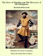 The Story of Magellan and The Discovery of The Philippines ebook by Hezekiah Butterworth