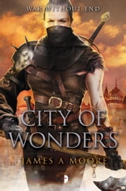 City of Wonders - Seven Forges Book III ebook by James A. Moore