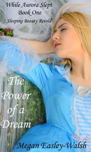 The Power of a Dream ebook by Megan Easley-Walsh