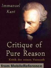 Critique Of Pure Reason (Mobi Classics) ebook by Immanuel Kant,John Miller Dow Meiklejohn (Translator)