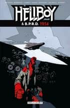 Hellboy & BPRD T03 - 1954 eBook by Mike Mignola, Chris Roberson, Richard Corben,...