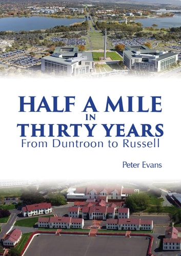 Half a Mile in Thirty Years ebook by Mr Peter Evans