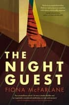 The Night Guest ebook by Fiona McFarlane