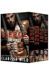 Fierce Series - Boxed Set (New Adult Alpha College Romance) ebook by Clarissa Wild