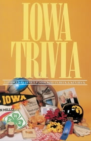 Iowa Trivia - (Revised Edition) ebook by Janice Beck Stock, Ken Beck, Alan Beck