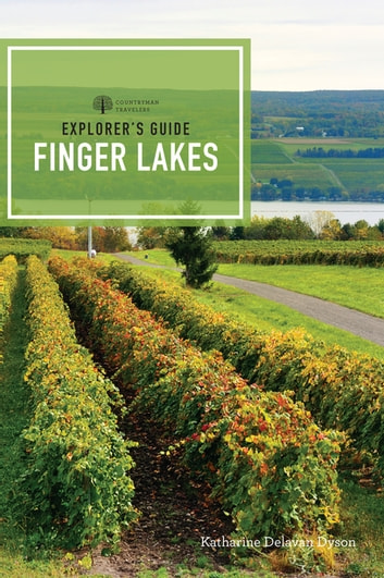 Explorers Guide Finger Lakes: A Great Destination (Fourth Edition) (Explorers Great Destinations)