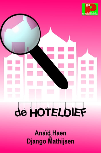 De hoteldief ebook by Anaïd Haen,Django Mathijsen