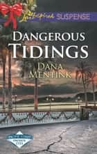Dangerous Tidings - Faith in the Face of Crime ebook by Dana Mentink