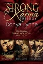 Strong Karma Trilogy Boxed Set ebook by Donya Lynne