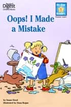 Oops! I Made A Mistake - with audio recording ebook by Susan Hood, Dana Regan