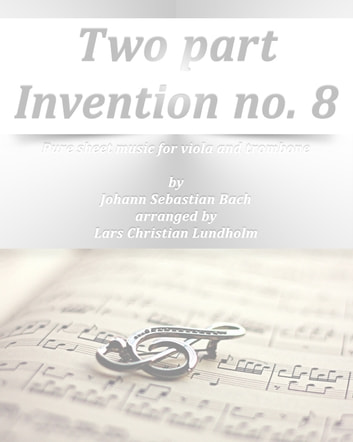 Two part Invention no. 8 Pure sheet music for viola and trombone by Johann Sebastian Bach arranged by Lars Christian Lundholm ebook by Pure Sheet Music