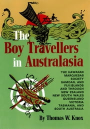 The Boy Travellers in Australasia ebook by Thomas W. Knox