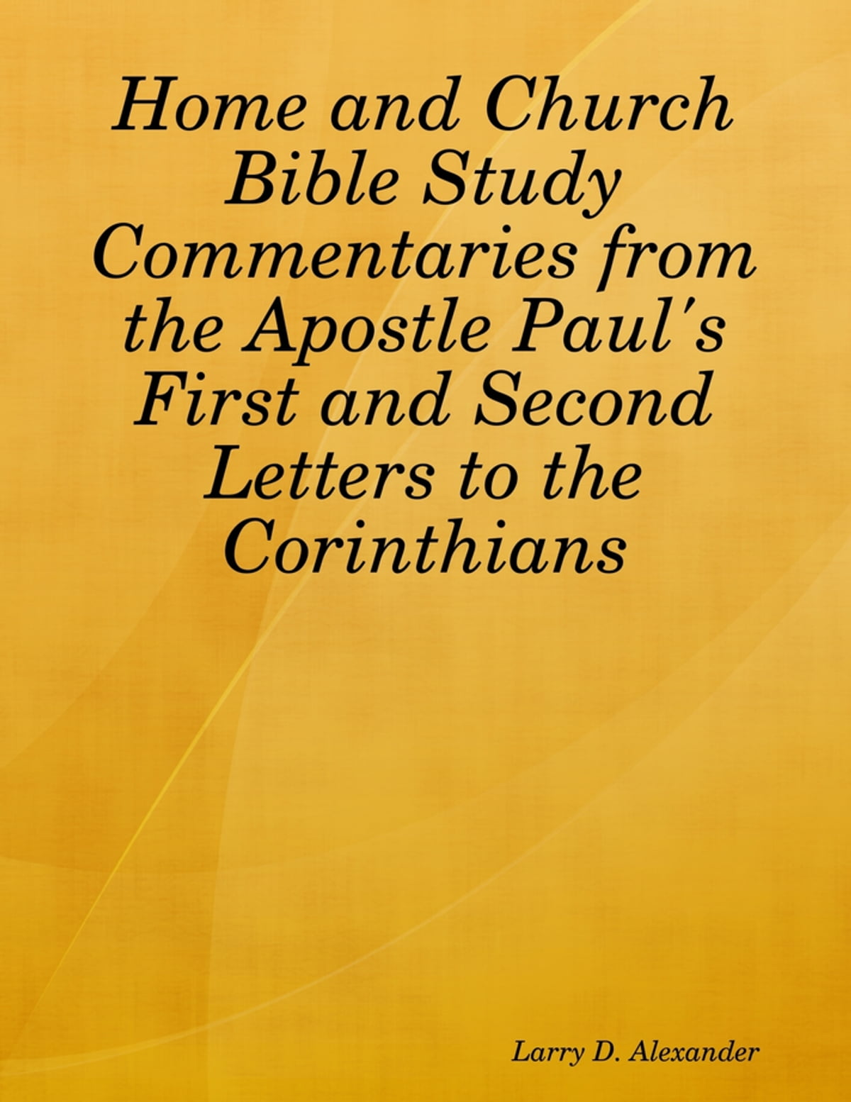 Home and Church Bible Study Commentaries from the Apostle Paul's