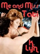Me and Miss Tati ebook by K. Lyn