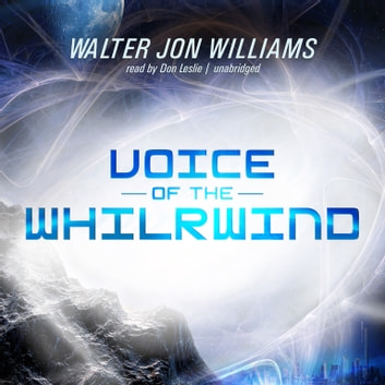 Voice of the Whirlwind audiobook by Walter Jon Williams,Emily Janice Card