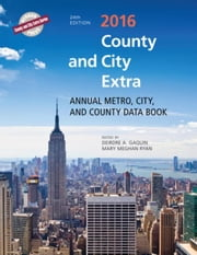 County and City Extra 2016: Annual Metro, City, and County Data Book ebook by Gaquin, Deirdre A.