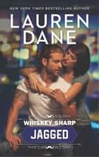 Whiskey Sharp: Jagged ebook by Lauren Dane