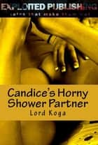 Candice's Horny, Shower Partner ebook by