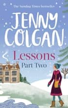 Lessons: Part 2 ebook by Jenny Colgan