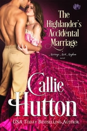 The Highlander's Accidental Marriage ebook by Callie Hutton