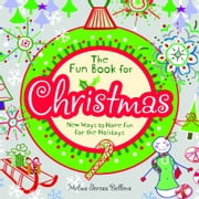 The Fun Book for Christmas - New Ways to Have Fun for the Holidays ebook by Melina Gerosa Bellows