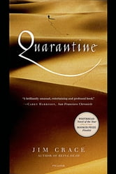 Quarantine - A Novel ebook by Jim Crace