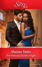 The Prince's Stolen Virgin ebook by Maisey Yates