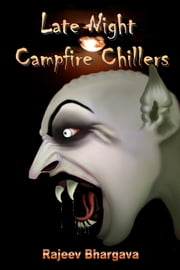 Late Night Campfire Chillers ebook by Rajeev Bhargava