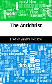 The Antichrist ebook by Friedrich Wilhelm Nietzsche