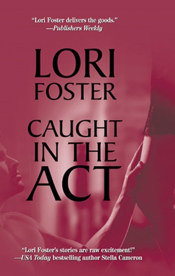 Caught in the Act (Mills & Boon M&B) eBook by Lori Foster