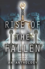 Rise of the Fallen - An Anthology ebook by Bree Vanderland, Bria Lexor, Elizabeth Harrell,...