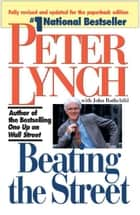 Beating the Street ebook by Peter Lynch, John Rothchild