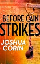 Before Cain Strikes ebook by Joshua Corin