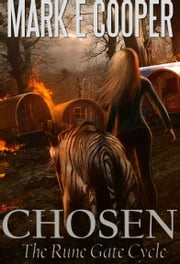 Chosen - Rune Gate Cycle 2 ebook by Mark E. Cooper