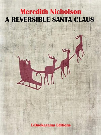 A Reversible Santa Claus eBook by Meredith Nicholson