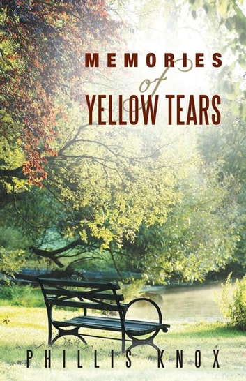 Memories of Yellow Tears ebook by Phillis Knox