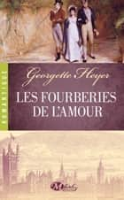 Les Fourberies de l'amour ebook by Tanguy de Courson, Georgette Heyer, Francine de Courson