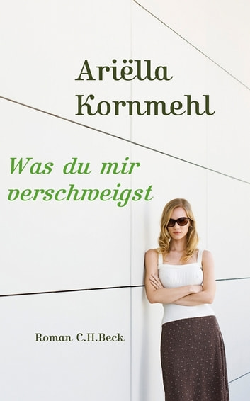 Was Du mir verschweigst - Roman ebook by Ariella Kornmehl