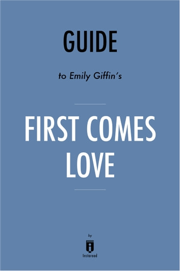 Guide to Emily Giffin's First Comes Love by Instaread ebook by Instaread