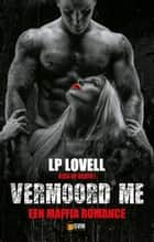 Vermoord me ebook by LP Lovell