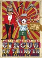 Circus of Thieves and the Raffle of Doom ebook by William Sutcliffe, David Tazzyman