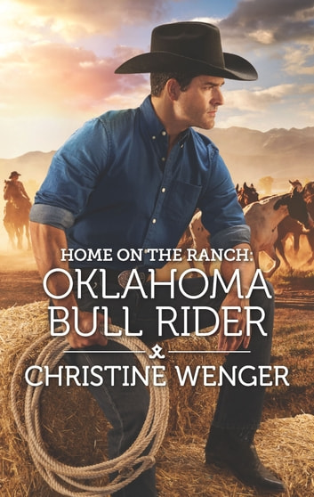 Home on the Ranch: Oklahoma Bull Rider ebook by Christine Wenger