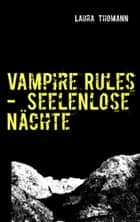 Vampire Rules - Seelenlose Nächte ebook by Laura Thomann