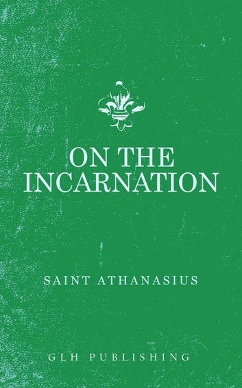 On The Incarnation ebook by Athanasius