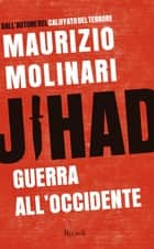 Jihad - Guerra all'Occidente ebook by Maurizio Molinari