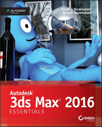 Autodesk 3ds Max 2016 Essentials ebook by Dariush Derakhshani,Randi L. Derakhshani