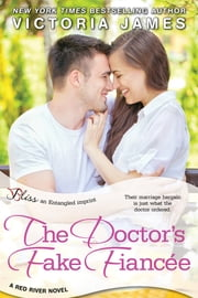 The Doctor's Fake Fiancee ebook by Victoria James