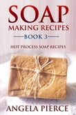 Soap Making Recipes Book 3